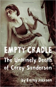 Empty Cradle: The Untimely Death of Corey Sanderson